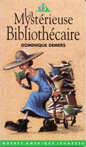 La mystérieuse bibliothécaire Dominique Demers