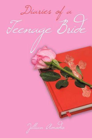Diaries of a Teenage Bride Jillian Amodio