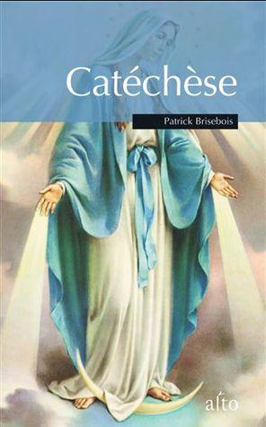 Catéchèse  by  Patrick Brisebois