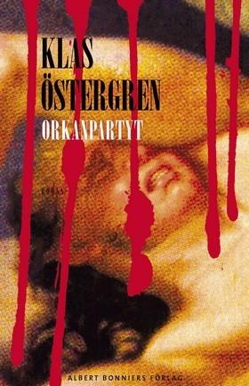 Orkanpartyt  by  Klas Östergren