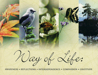 Way of Life: Awareness, Reflections, Interdependence, Compassion, Gratitude  by  Toronto Buddhist Church
