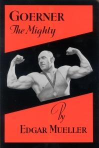 Goerner The Mighty Edgar Mueller