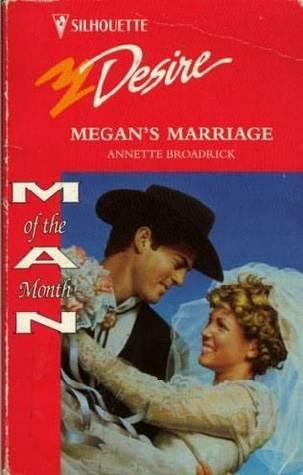 Megans Marriage (Silhouette Desire, No 979) Annette Broadrick