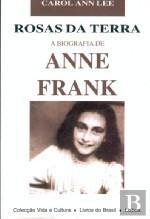 Rosas da Terra: A Biografia de Anne Frank  by  Carol Ann Lee