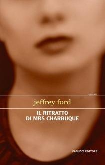 Il ritratto di Mrs Charbuque  by  Jeffrey Ford