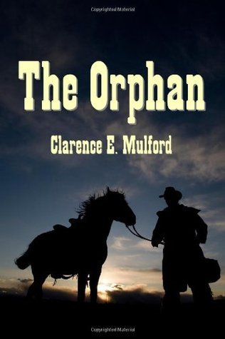 The Orphan Clarence E. Mulford