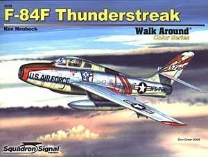 F-84F Thunderstreak - Walk Around Color Series No. 59 Ken Neubeck