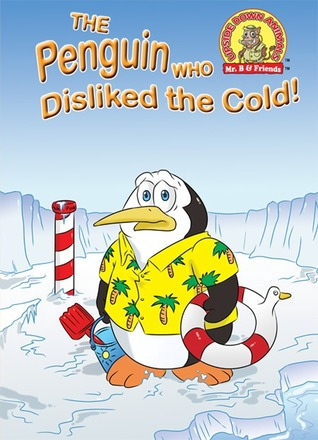 The Penguin Who Disliked The Cold! Taylor Brandon