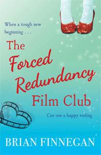 The Forced Redundancy Film Club Brian Finnegan