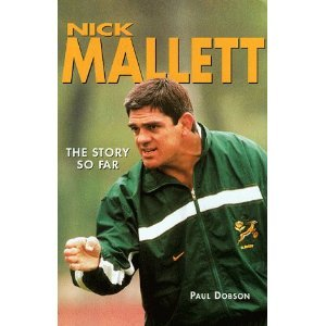 Nick Mallett: The Story So Far  by  Paul Dobson