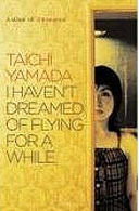 I Havent Dreamed of Flying for a While  by  Taichi Yamada