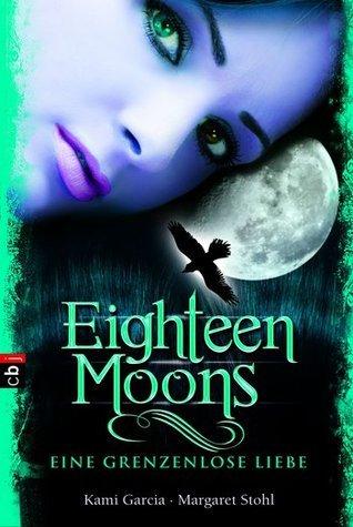 Eighteen Moons - Eine grenzenlose Liebe (Caster Chronicles, #3)  by  Kami Garcia