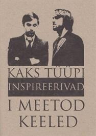 Kaks tüüpi inspireerivad. I meetod. Keeled Ott Ojamets