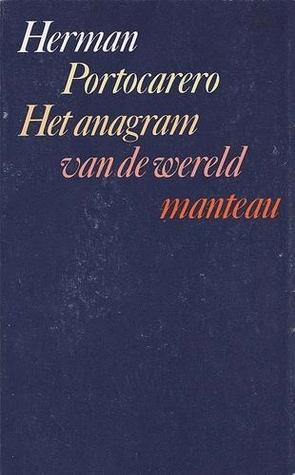 Het anagram van de wereld  by  Herman Portocarero