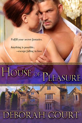 House of Pleasure  by  Deborah Court