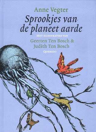 Sprookjes van de planeet aarde Anne Vegter