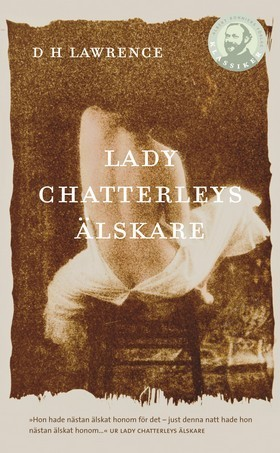 Lady Chatterleys älskare  by  D.H. Lawrence