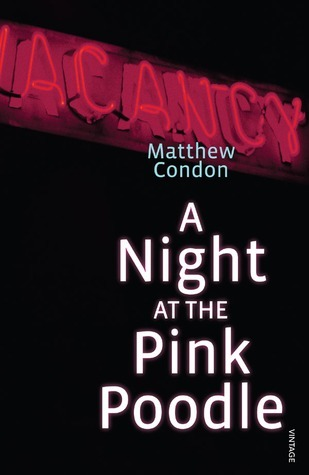 A Night At The Pink Poodle  by  Matthew Condon