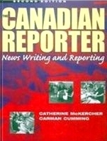 The Canadian Reporter: News Writing And Reporting Catherine McKercher