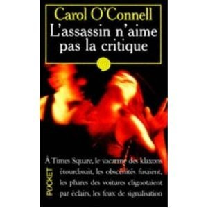 Lassassin Naime Pas La Critique (Kathleen Mallory, #3)  by  Carol OConnell