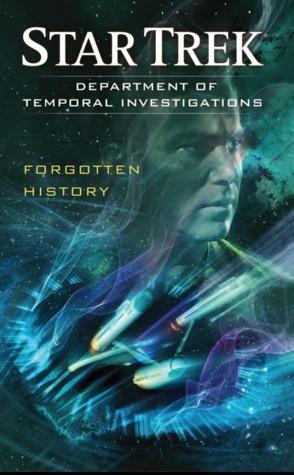 Forgotten History (Star Trek: Department of Temporal Investigations, #2) Christopher L. Bennett