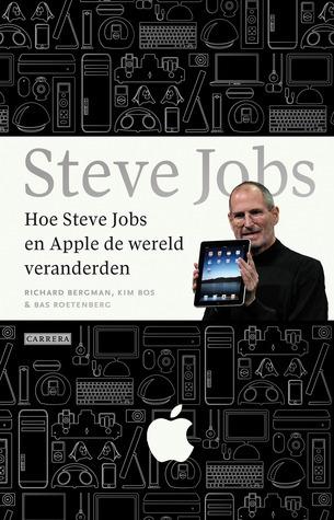 Hoe Steve Jobs en Apple de wereld veranderden Richard Borgman