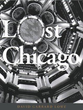Lost Chicago David Garrard Lowe