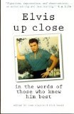 Elvis Up Close: In the Words of Those Who Knew Him Best  by  Rose Clayton
