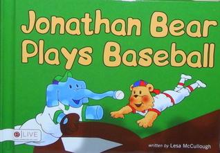 Jonathan Bear Plays Baseball  by  Lesa McCullough
