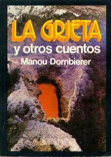 La Grieta y Otros Cuentos  by  Manou Dornbierer