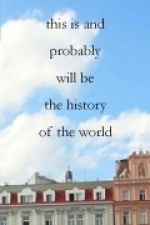 This Is and Probably Will Be the History of the World  by  Steve Finbow