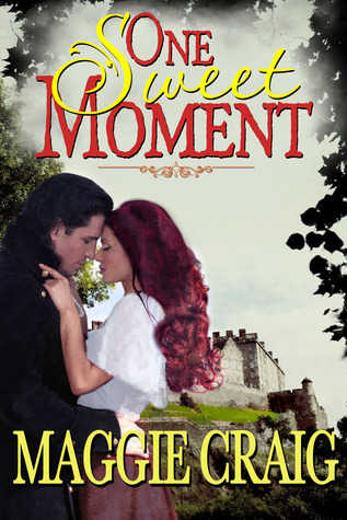 One Sweet Moment  by  Maggie Craig