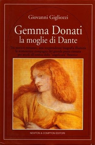 Gemma Donati: la moglie di Dante  by  Giovanni Gigliozzi