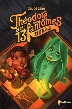Doriâne, la fantômesse qui voudrait tant rentrer chez elle  (Théodore et ses 13 fantômes, #2) Claude Carré