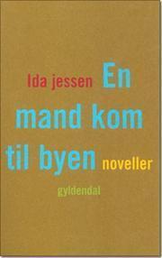 En mand kom til byen Ida Jessen
