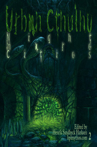 Urban Cthulhu: Nightmare Cities (Hplmythos.com, # 2)  by  Henrik S. Harksen
