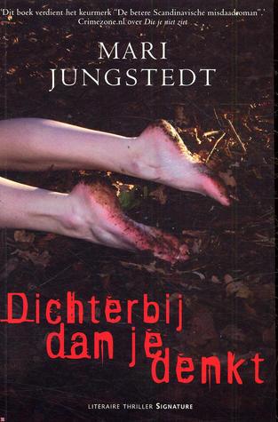 Dichterbij dan je denkt  by  Mari Jungstedt