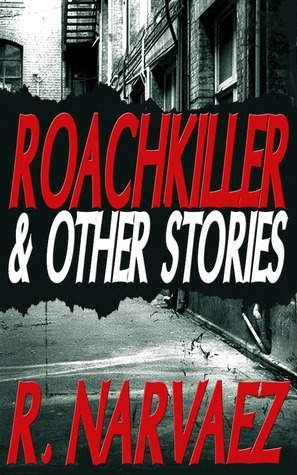 Roachkiller and Other Stories  by  R. Narvaez