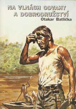 Na vlnách odvahy a dobrodružství  by  Otakar Batlicka