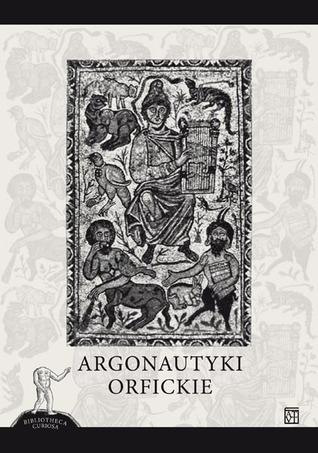 Argonautyki orfickie  by  oprac. Emilia Żybert