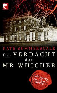 Der Verdacht des Mr Whicher: Der Mord von Road Hill House  by  Kate Summerscale