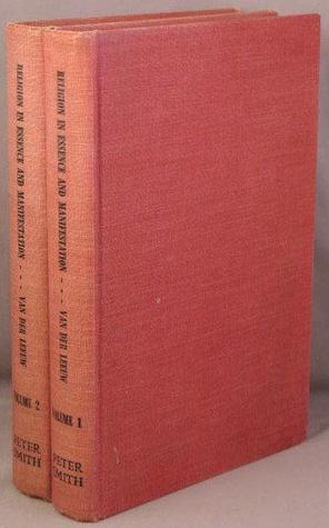 Religion in Essence and Manifestation, 2 Vols Gerardus van der Leeuw