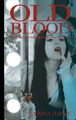 Old Blood (Experiment in Terror, #5.5)  by  Karina Halle