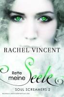 Rette meine Seele (Soul Screamers, #2) Rachel Vincent