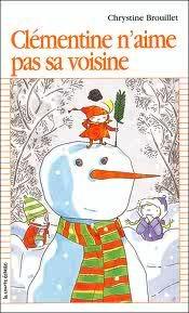 Clémentine naime pas sa voisine (Clémentine, #4)  by  Chrystine Brouillet
