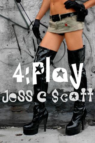 4: Play  by  Jess C. Scott