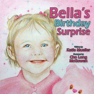 Bellas Birthday Surprise  by  Kate Mueller