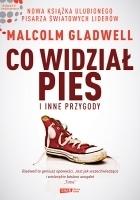 Co widział pies i inne przygody  by  Malcolm Gladwell