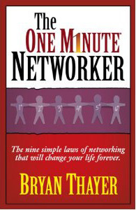 The One Minute Networker Bryan Thayer