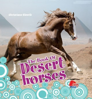 The Book of Desert Horses Christiane Slawik
